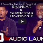 Shankar & Super Star Rajinikanth Speech at 2.0 Audio Launch