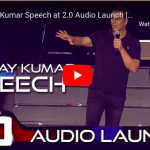 Akshay Kumar Speech at 2.0 Audio Launch